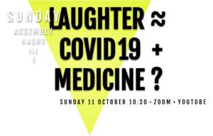 Laughter ≈ Covid19 + Medicine ?